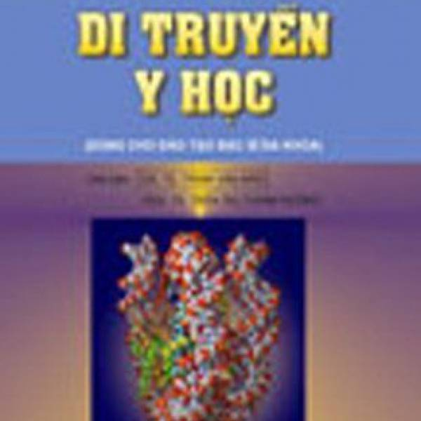 Di truyền Y học (dùng cho đào tạo bác sĩ đa khoa)