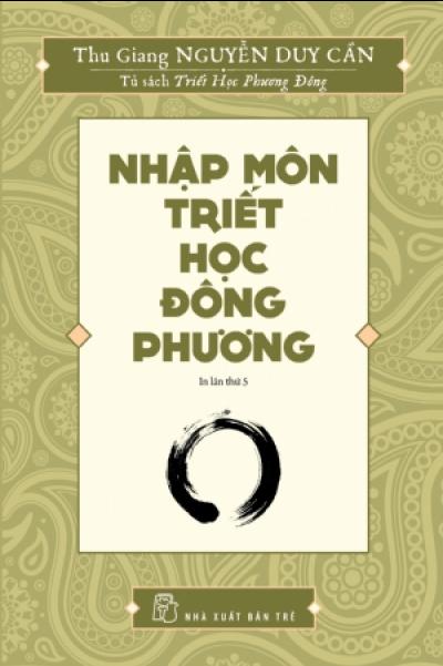 Nhập Môn Triết Học Đông Phương - Tái bản 2018