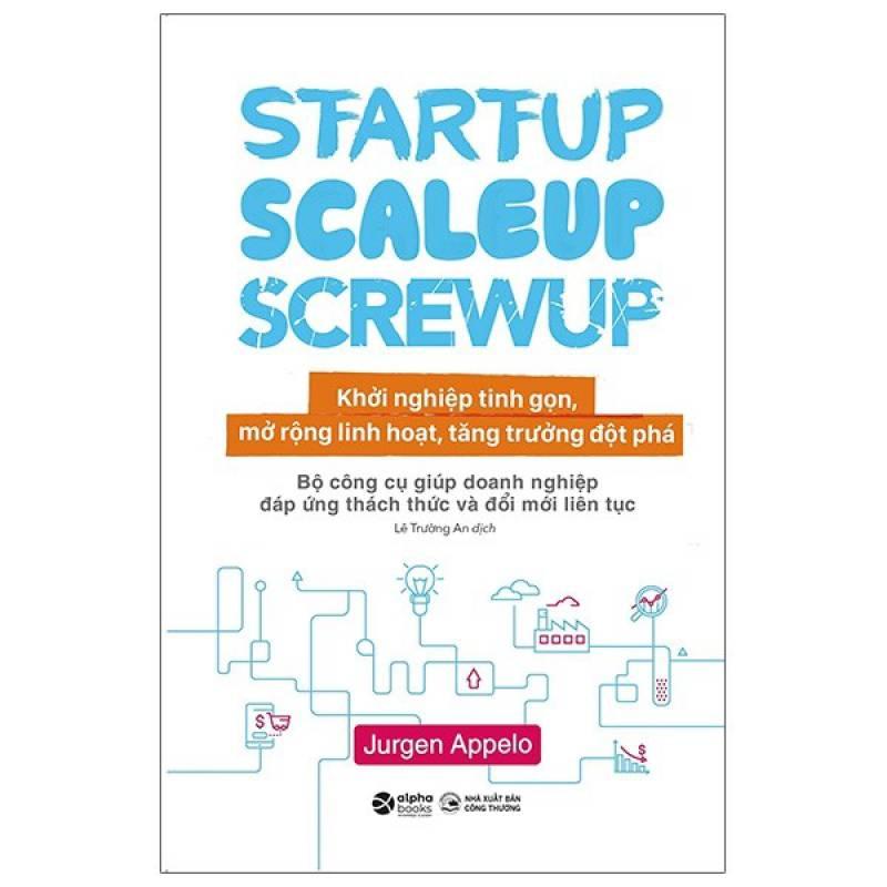 Startup, Scaleup, Screwup - Khởi nghiệp tinh gọn