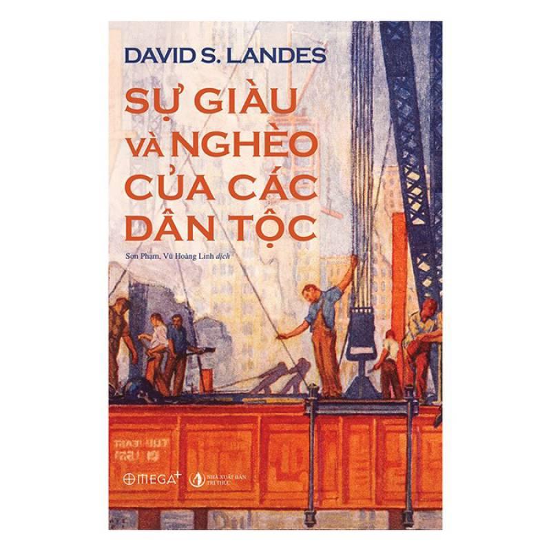 Giải sách hay 2020: Sự giàu và nghèo của các dân tộc: Tại sao quá giàu và tại sao quá nghèo - David Landes