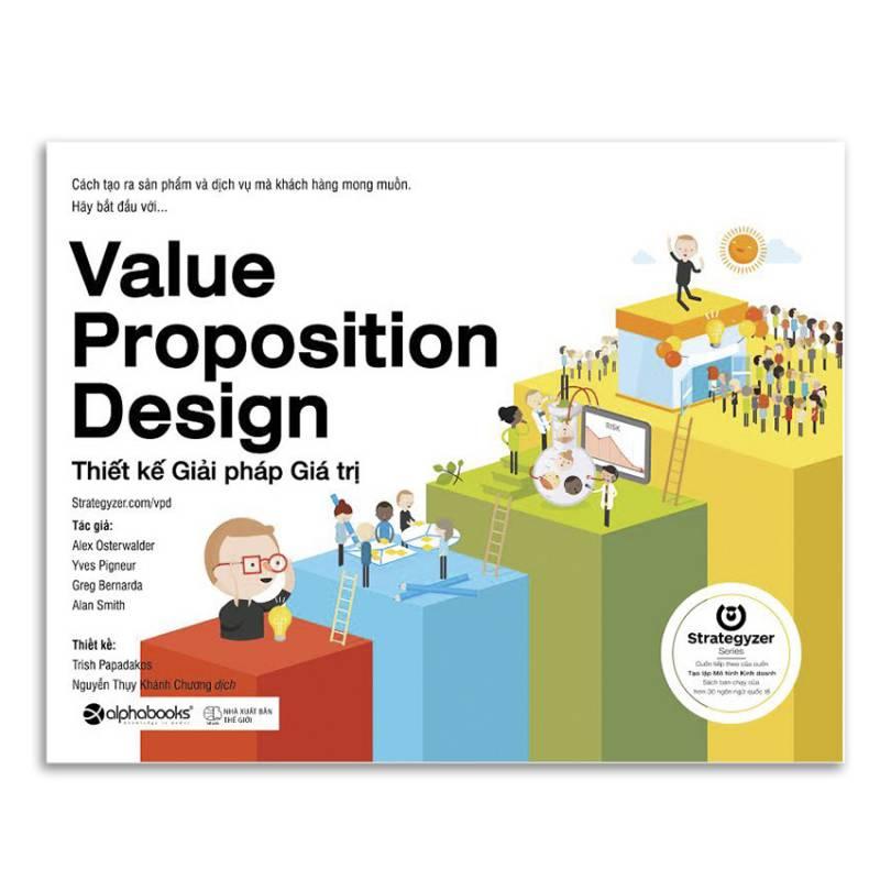 [Sách bán chạy] Thiết Kế Giải Pháp Giá Trị - Cách tạo ra sản phẩm và dịch vụ mà khách hàng muốn