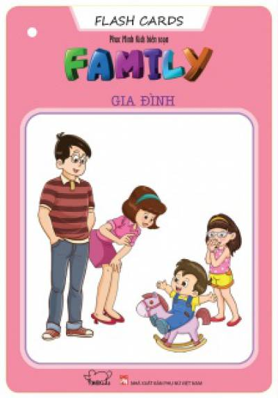 Flash Cards Anh - Việt: Family - Gia đình (Tái bản)