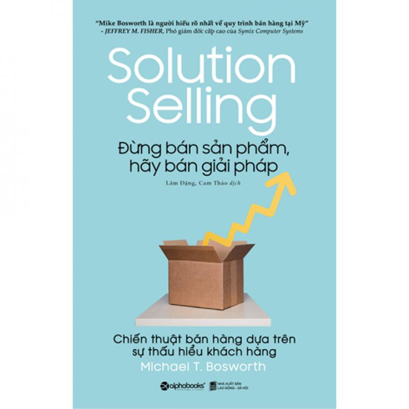 Đừng bán sản phẩm hãy bán giải pháp