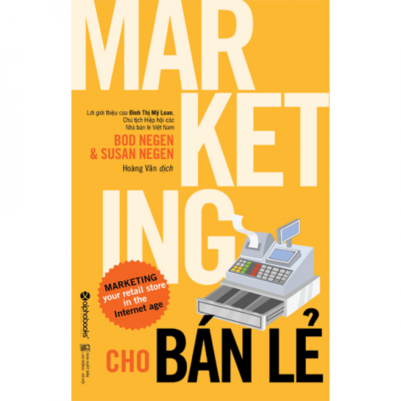 Marketing Cho Bán Lẻ (Marketing Your Retail Store In The Internet Age)